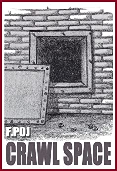 Crawl Space by [Poj, F.]