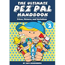 The Ultimate Pez Pal Handbook (Vol. 2): Prices, Pictures, and Variations