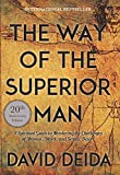 img - for The Way of the Superior Man: A Spiritual Guide to Mastering the Challenges of Women, Work, and Sexual Desire (20th Anniversary Edition) book / textbook / text book