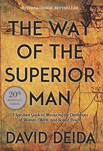 The Way of the Superior Man: A Spiritual Guide to Mastering the Challenges of Women, Work, and Sexual Desire (20th Anniversary Edition) cover