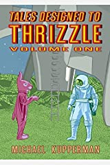 Tales Designed To Thrizzle Vol. 1 Kindle Edition