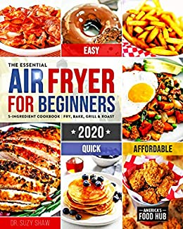 Amazon.com: The Essential Air Fryer Cookbook for Beginners