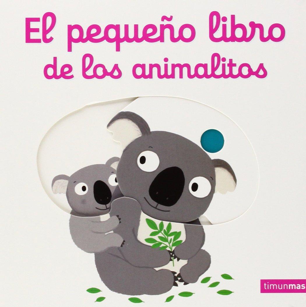 El pequeño libro de los animalitos Libros con solapas y lengüetas:  Amazon.es: Nathalie Choux, Adriana Plujà: Libros