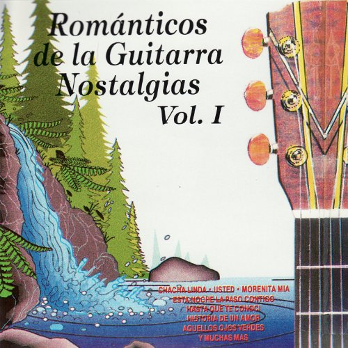 Romanticos De La Guitarra Nostalgias, Vol. 1
