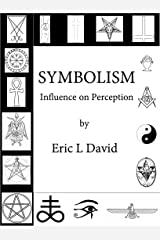 Symbolism: Influence on Perception Kindle Edition