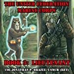 Lieutenant : The United Federation Marine Corps, Book 3 | Jonathan P. Brazee