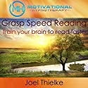 Learn Speed Reading, Train Your Brain to Read Faster: With Hypnosis and Meditation Speech by Joel Thielke Narrated by Joel Thielke