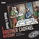 Radio Crimes: Cadfael: Monk's Hood [Dramatised] Radio/TV von Ellis Peters Gesprochen von: Philip Madoc