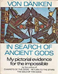 In Search of Ancient Gods: My Pictorial Evidence for the Impossible