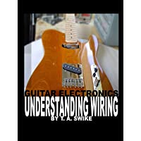 Guitar Electronics Understanding Wiring: Learn Step By Step