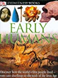 Early Humans, Dorling Kindersley Publishing Staff, 0756610680