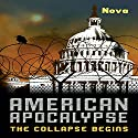 American Apocalypse: The Collapse Begins Audiobook by  Nova Narrated by Erik Sandvold