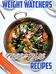 Weight Watchers Freestyle Recipes Cookbook: The Best 2018 Weight Watchers Delicious Freestyle Recipes For Rapid Fat Loss (Weight Watchers Freestyle Cookbook)