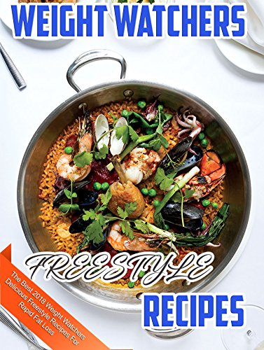 Weight Watchers Freestyle Recipes Cookbook: The Best 2018 Weight Watchers Delicious Freestyle Recipes For Rapid Fat Loss (Weight Watchers Freestyle Cookbook) cover