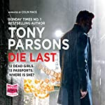Die Last: DC Max Wolfe Series, Book 4 Audiobook by Tony Parsons Narrated by Colin Mace