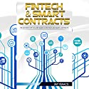 FinTech and Smart Contracts: The Ultimate Step-By-Step Guide to Financial Technology and Smart Contracts Audiobook by Jay Isaacs Narrated by Eddie Leonard Jr.