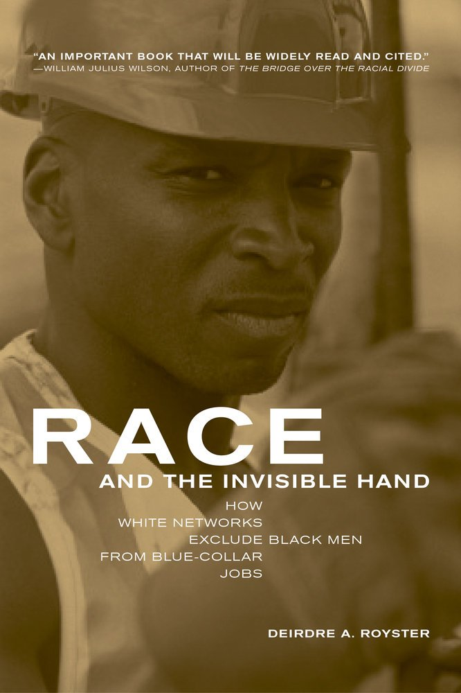 Race and the Invisible Hand: How White Networks Exclude Black Men from Blue-Collar Jobs PDF
