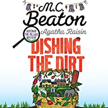 Agatha Raisin: Dishing the Dirt: Agatha Raisin Series, Book 26 Audiobook by M. C. Beaton Narrated by Penelope Keith