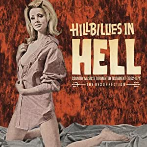 Hillbillies In Hell: Country Music's Tormented Testament (1952-1974) The Resurrection