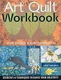 Art Quilt Workbook: Exercises & Techniques to Ignite Your Creativity