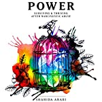 Power: Surviving & Thriving After Narcissistic Abuse | Shahida Arabi