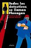 Todos Los Detectives SE Llaman Flanagan (Espacio Flanagan)