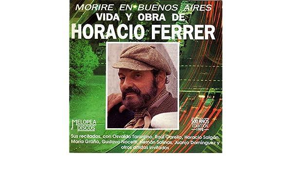 Moriré en Buenos Aires (Vida y Obra de Horacio Ferrer) by Horacio Ferrer on Amazon Music - Amazon.com