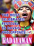 The Most Celebrated Festival In Davao Philippines- Kadayawan