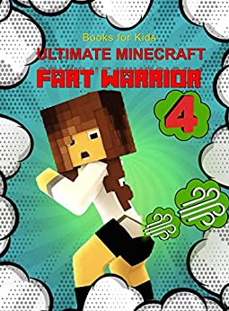 Download for free Books for Kids: Ultimate Minecraft Fart Warrior 4: