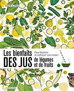 Les bienfaits des jus de légumes et de fruits : détoxifiez-vous !, Rosen, Kara M.L.