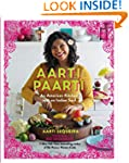 Aarti Paarti: An American Kitchen wit...