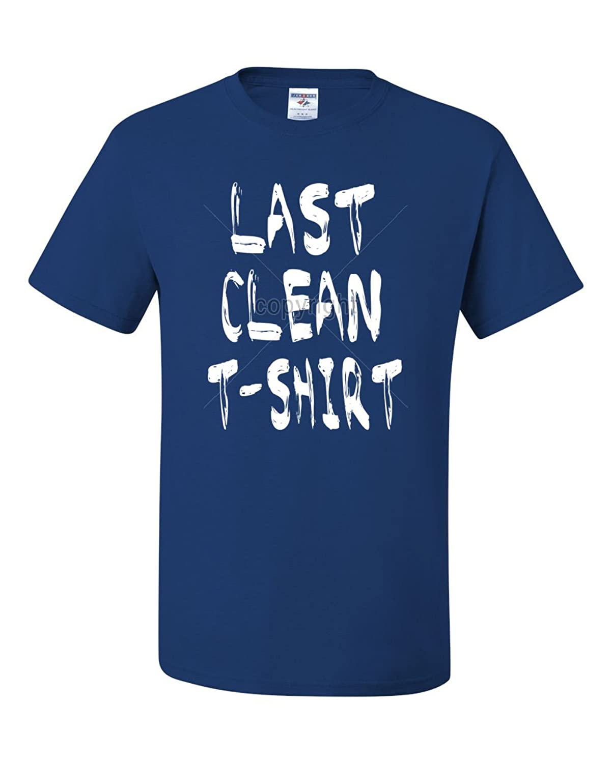 Last Clean T-Shirt College Humor Drinking Funny Tee Shirt