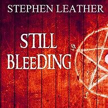 Still Bleeding   Livre audio Auteur(s) : Stephen Leather Narrateur(s) : Paul Thornley