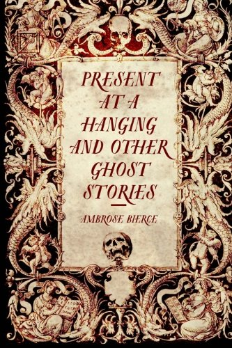 Present at a Hanging and Other Ghost Stories ebook