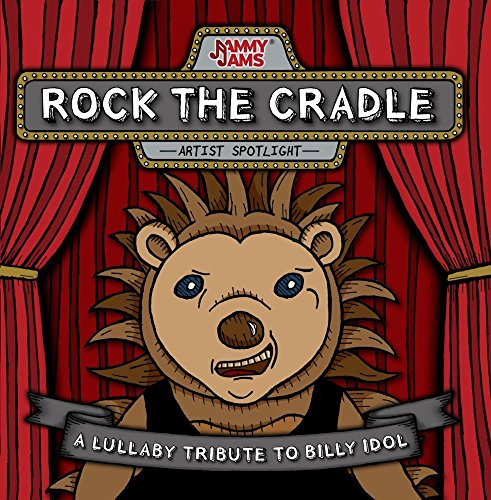 - Rock The Cradle: A Lullaby Tribute To Billy Idol