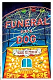 Front cover for the book Funeral for a Dog: A Novel by Thomas Pletzinger