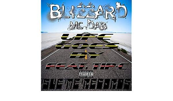 Life Goes by (feat. Tip-C) [Explicit] de Blizzard MC Dab en ...
