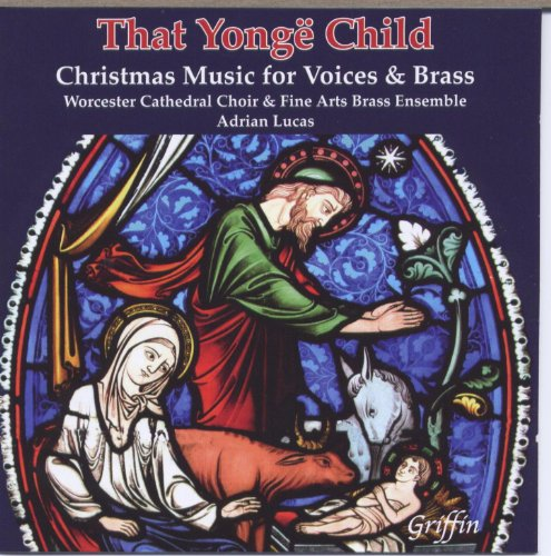 That Yongë Child: Christmas Music for Voices and Brass