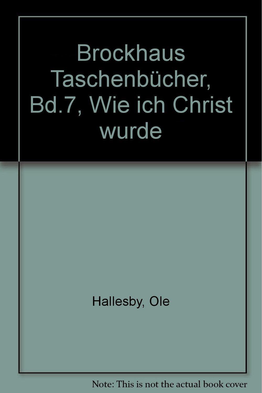Brockhaus Taschenbücher, Bd.7, Wie ich Christ wurde