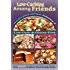 Low-Carbing Among Friends, Jennifer's Eloff's Recipe Collection-2: 100% Gluten-free, Low-carb, Atkins-friendly, Wheat-free, Sugar-Free, Recipes, Bestseller Diet Cookbook series