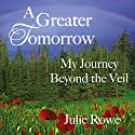A Greater Tomorrow Audiobook by Julie Rowe Narrated by Emma Daybell