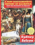 A New Comprehensive History of Mauritius Vol. 1, Sydney Selvon, 1480168025