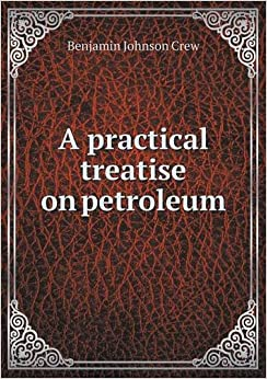 Book A practical treatise on petroleum