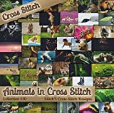 Counted Cross Stitch Patterns - Animals in Cross Stitch Collection Ten - 50 Photorealistic Animal Cross Stitch Designs on CD