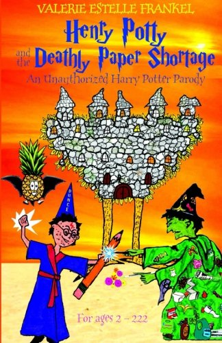 Henry Potty and the Deathly Paper Shortage: An Unauthorized Harry Potter Parody (Henry Potty Parodies) (Volume 2)