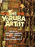 img - for The Yoruba Artist : New Theoretical Perspectives on African Arts book / textbook / text book