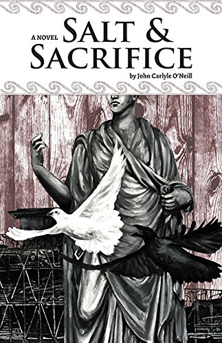 Book: Salt & Sacrifice by John Carlyle O'Neill