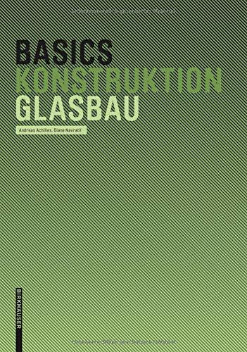 Basics Glasbau Taschenbuch – 17. Oktober 2008 Andreas Achilles Diane Navratil Birkhäuser 3764388501