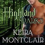 Highland Sparks: Clan Grant, Book 5 | Keira Montclair