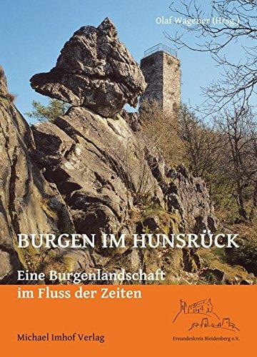 Burgen im Hunsrück: Eine Burgenlandschaft im Fluss der Zeiten
